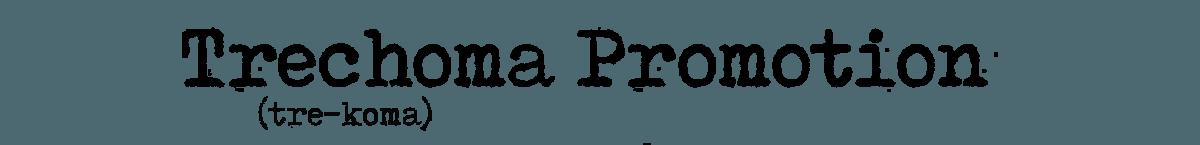 Trechoma Promotion