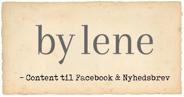 Content til Facebook og Nyhedsbrev til By Lene